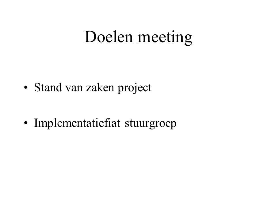 Doelen meeting Stand van zaken project Implementatiefiat stuurgroep
