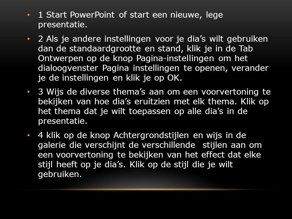 1 Start PowerPoint of start een nieuwe, lege presentatie. 2 Als je andere instellingen voor je dia's wilt gebruiken dan de standaardgrootte en stand,