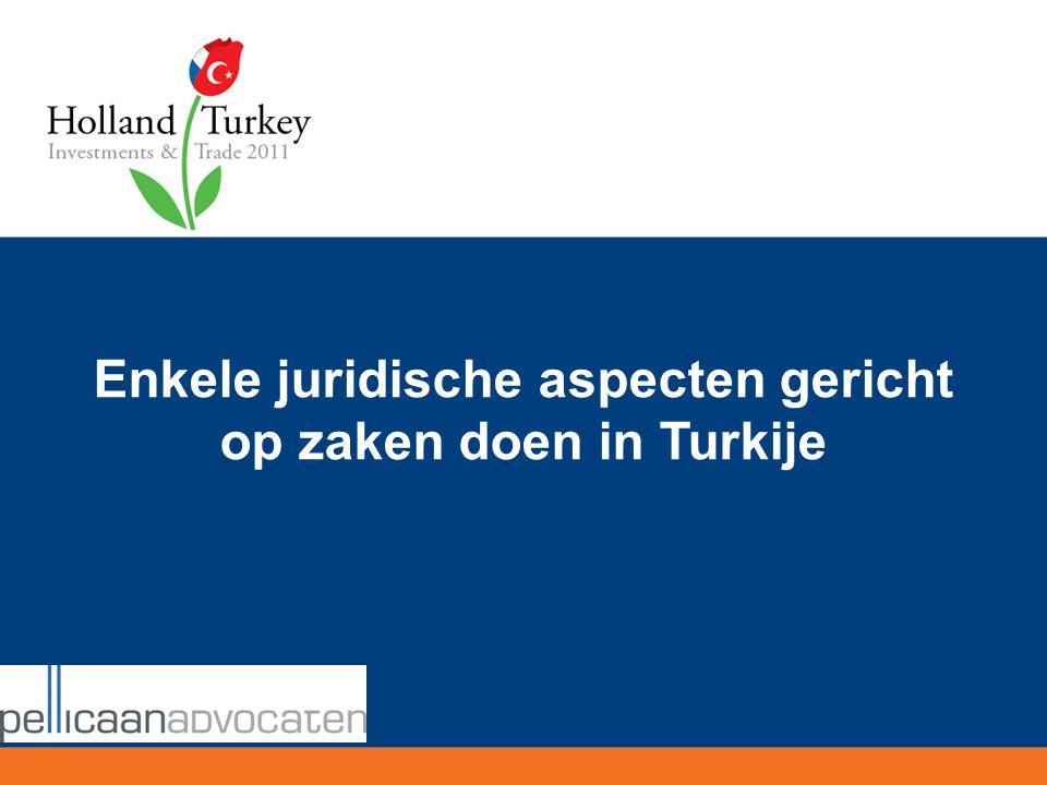 Enkele juridische aspecten gericht op zaken doen in Turkije Vragen?