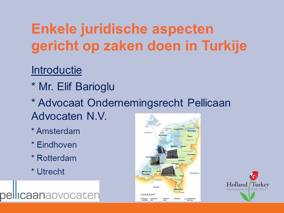 Introductie * Mr. Elif Barioglu * Advocaat Ondernemingsrecht Pellicaan Advocaten N.V. * Amsterdam * Eindhoven * Rotterdam * Utrecht