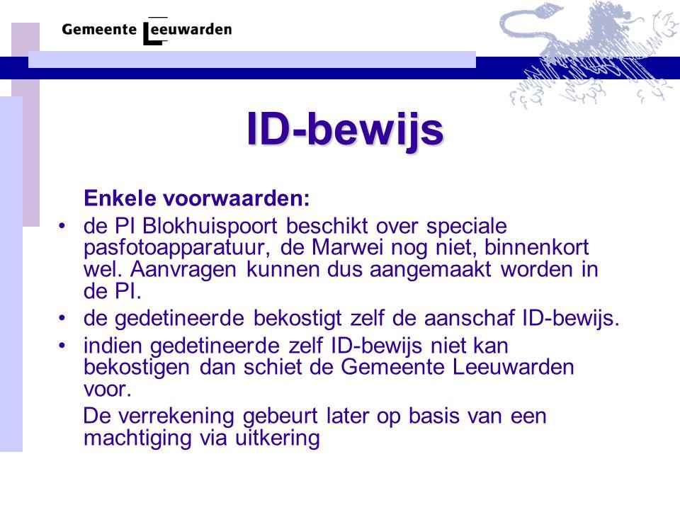 ID-bewijs Enkele voorwaarden: de PI Blokhuispoort beschikt over speciale pasfotoapparatuur, de Marwei nog niet, binnenkort wel. Aanvragen kunnen dus a
