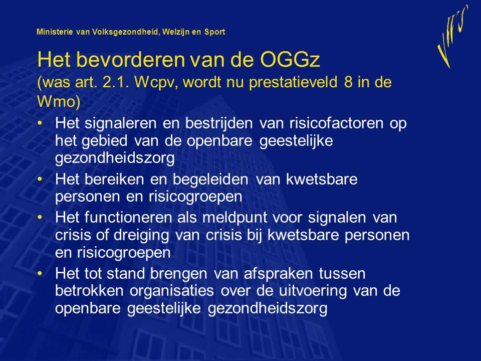 Ministerie van Volksgezondheid, Welzijn en Sport Het bevorderen van de OGGz (was art.