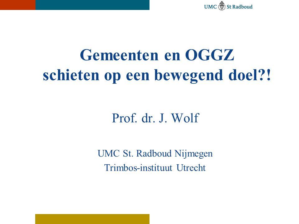 OGGZ-ladder Algemene bevolking Feitelijk daklozen 5 4 3 2 1 opvang preventie herstel vroeginterventie