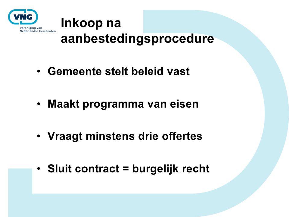 Voordelen aanbesteden Heldere afspraken te leveren diensten Prikkel voor doelmatigheid Verhoging kostenbewustzijn Transparantie kostprijs Uitbreiding werkgebied instelling