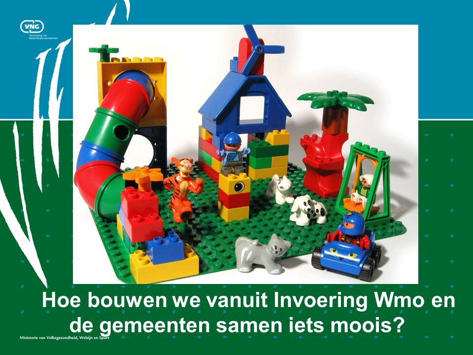 Hoe bouwen we vanuit Invoering Wmo en de gemeenten samen iets moois?
