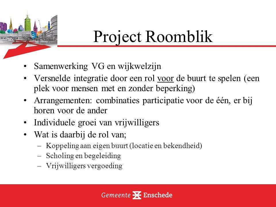 Project Roomblik Samenwerking VG en wijkwelzijn Versnelde integratie door een rol voor de buurt te spelen (een plek voor mensen met en zonder beperkin