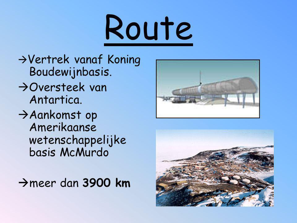 Route  Vertrek vanaf Koning Boudewijnbasis.  Oversteek van Antartica.  Aankomst op Amerikaanse wetenschappelijke basis McMurdo  meer dan 3900 km