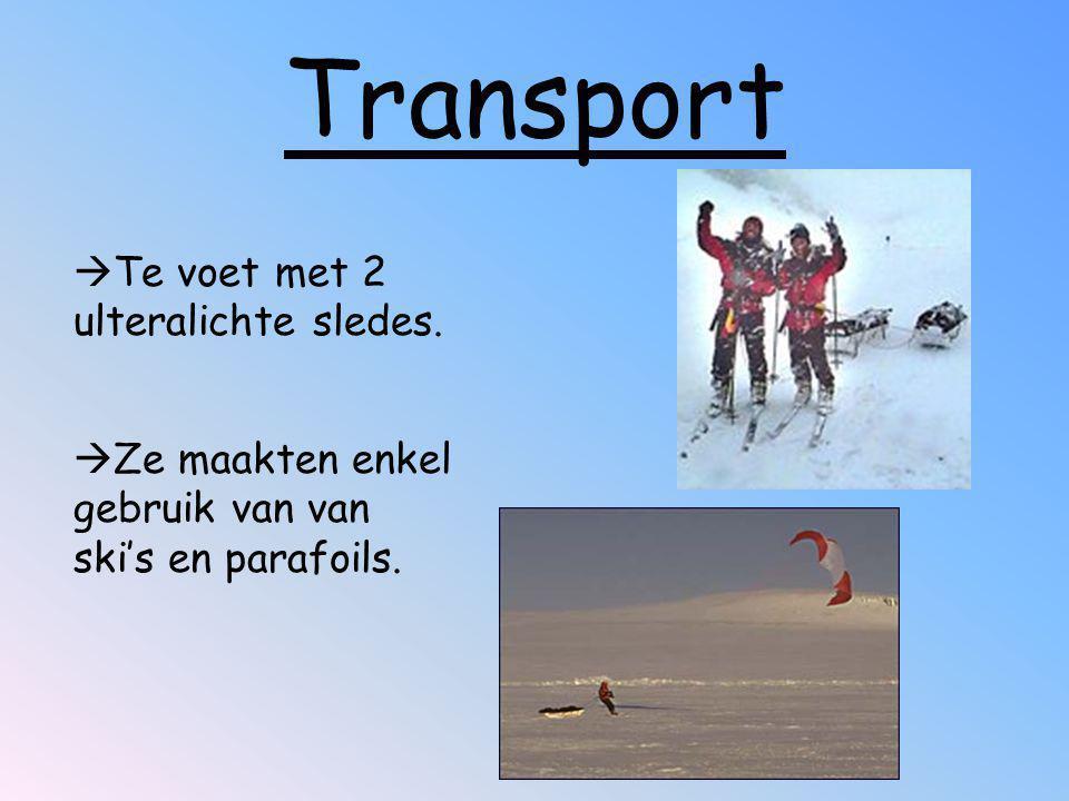 Transport  Te voet met 2 ulteralichte sledes.  Ze maakten enkel gebruik van van ski's en parafoils.