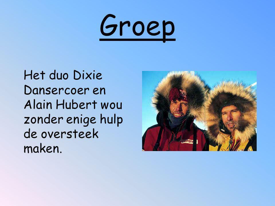 Groep Het duo Dixie Dansercoer en Alain Hubert wou zonder enige hulp de oversteek maken.