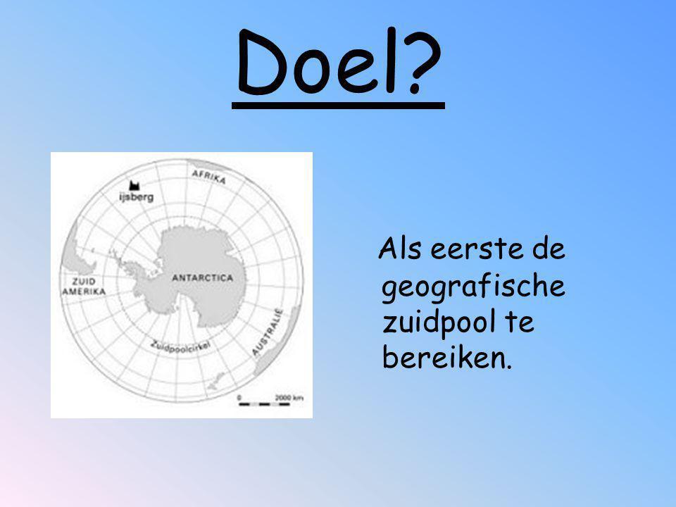 Doel? Als eerste de geografische zuidpool te bereiken.