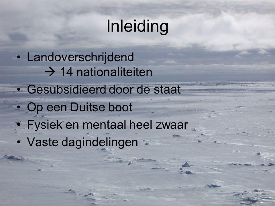 Inleiding Landoverschrijdend  14 nationaliteiten Gesubsidieerd door de staat Op een Duitse boot Fysiek en mentaal heel zwaar Vaste dagindelingen