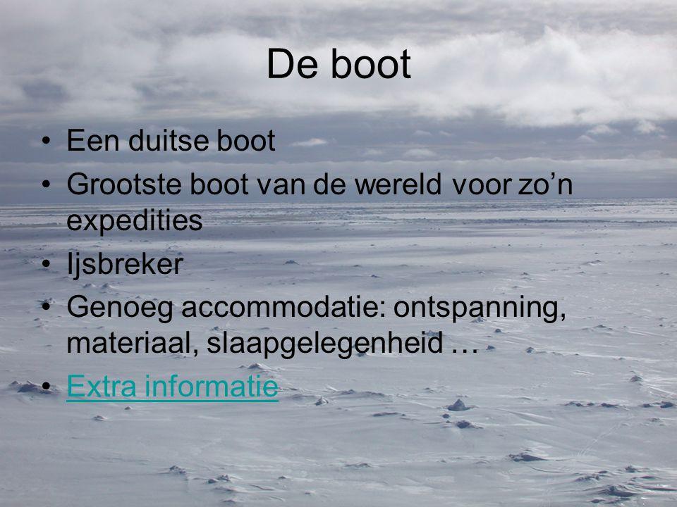 De boot Een duitse boot Grootste boot van de wereld voor zo'n expedities Ijsbreker Genoeg accommodatie: ontspanning, materiaal, slaapgelegenheid … Extra informatie