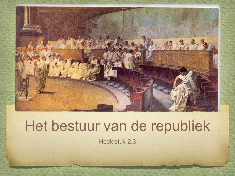 Het bestuur van de republiek Hoofdstuk 2.3