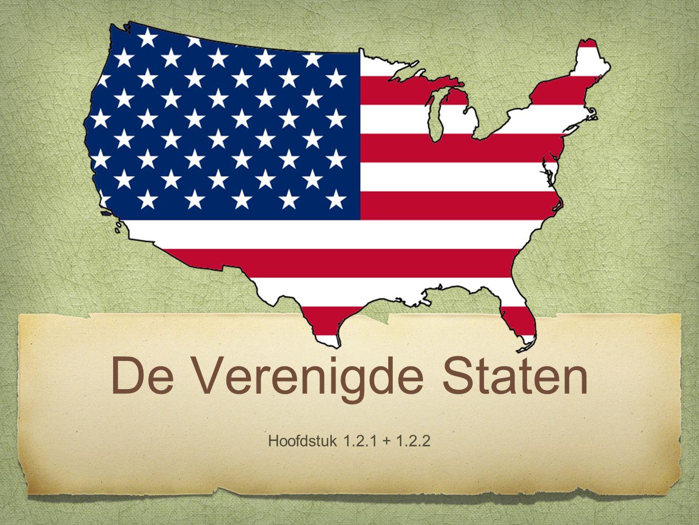 De Verenigde Staten Hoofdstuk 1.2.1 + 1.2.2
