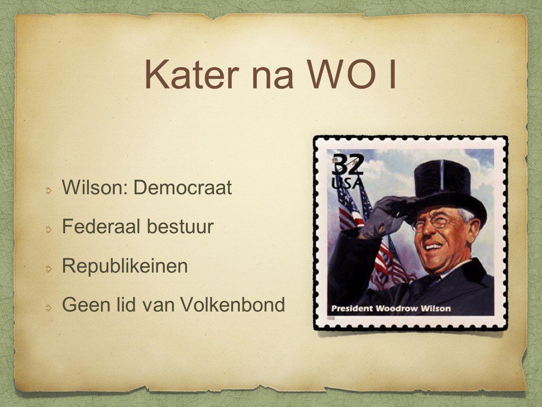 Kater na WO I Wilson: Democraat Federaal bestuur Republikeinen Geen lid van Volkenbond