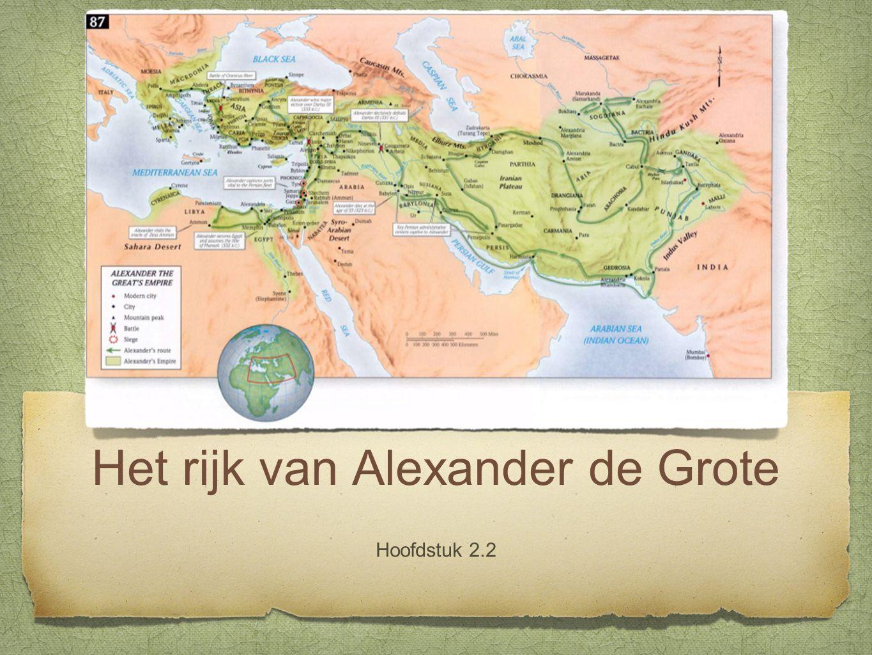Het rijk van Alexander de Grote Hoofdstuk 2.2