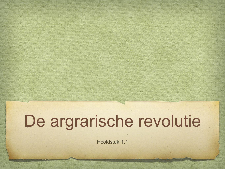 Overgang Weersverandering Het begrip argrarische revolutie