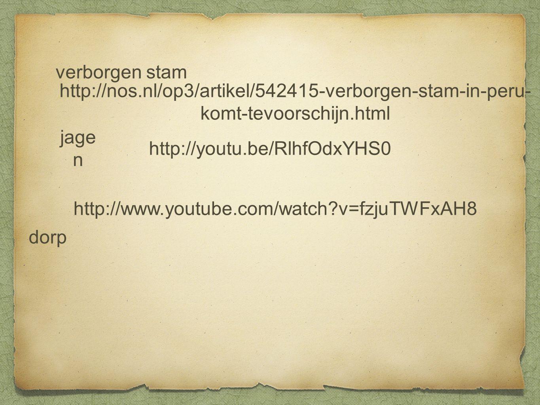 http://youtu.be/RlhfOdxYHS0 http://www.youtube.com/watch?v=fzjuTWFxAH8 jage n dorp verborgen stam http://nos.nl/op3/artikel/542415-verborgen-stam-in-p
