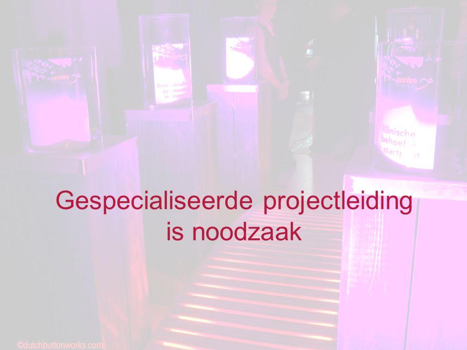 Gespecialiseerde projectleiding is noodzaak