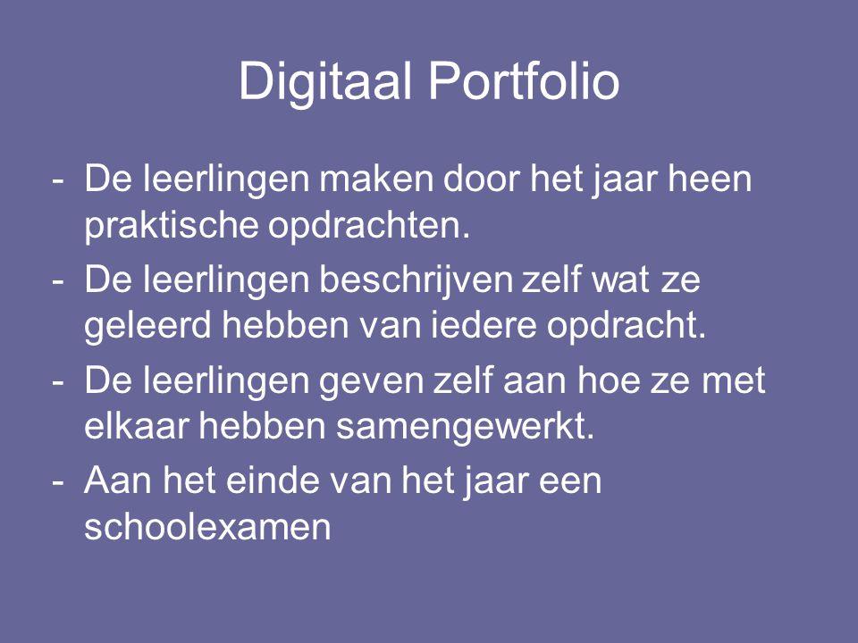 Digitaal Portfolio -De leerlingen maken door het jaar heen praktische opdrachten.