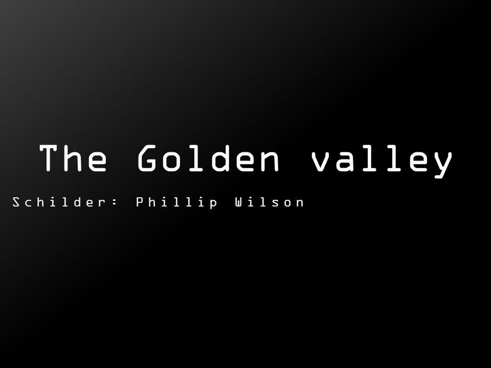 The Golden valley. Schilder: Phillip Wilson
