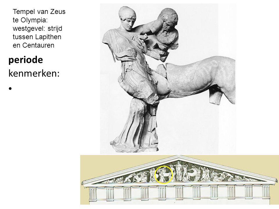 periode Tempel van Zeus te Olympia: westgevel: strijd tussen Lapithen en Centauren kenmerken: