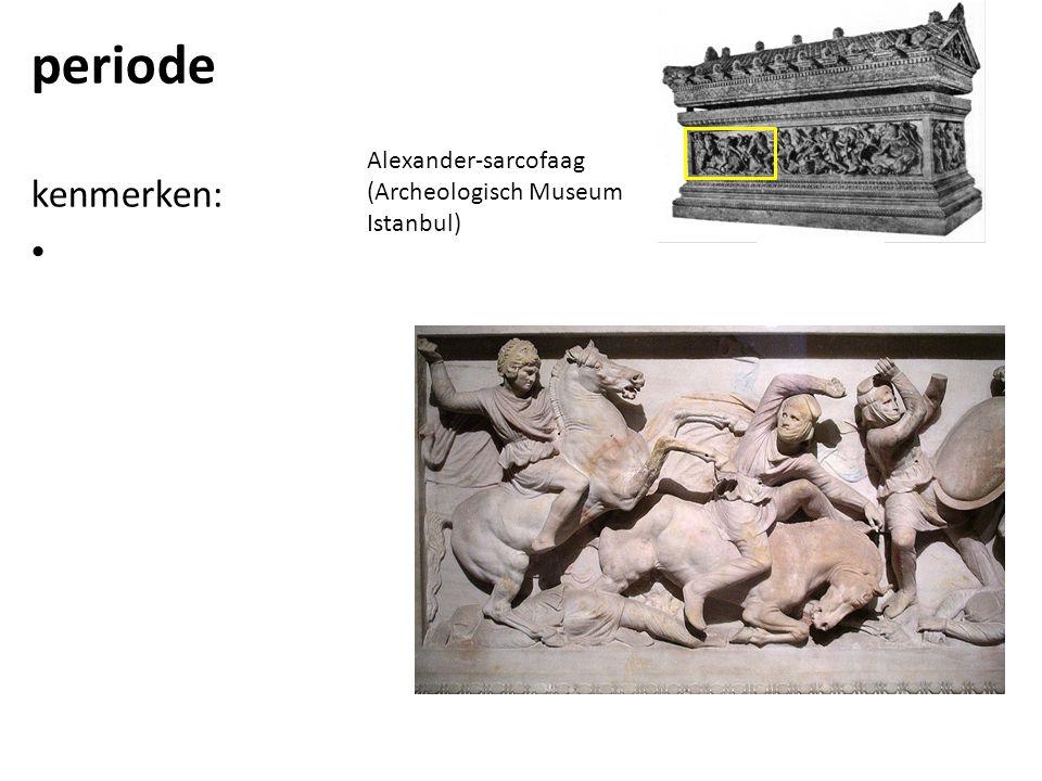 periode kenmerken: Alexander-sarcofaag (Archeologisch Museum Istanbul)
