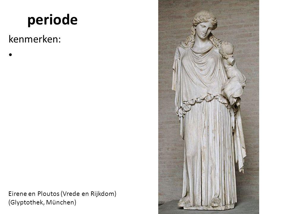 Eirene en Ploutos (Vrede en Rijkdom) (Glyptothek, München) periode kenmerken:
