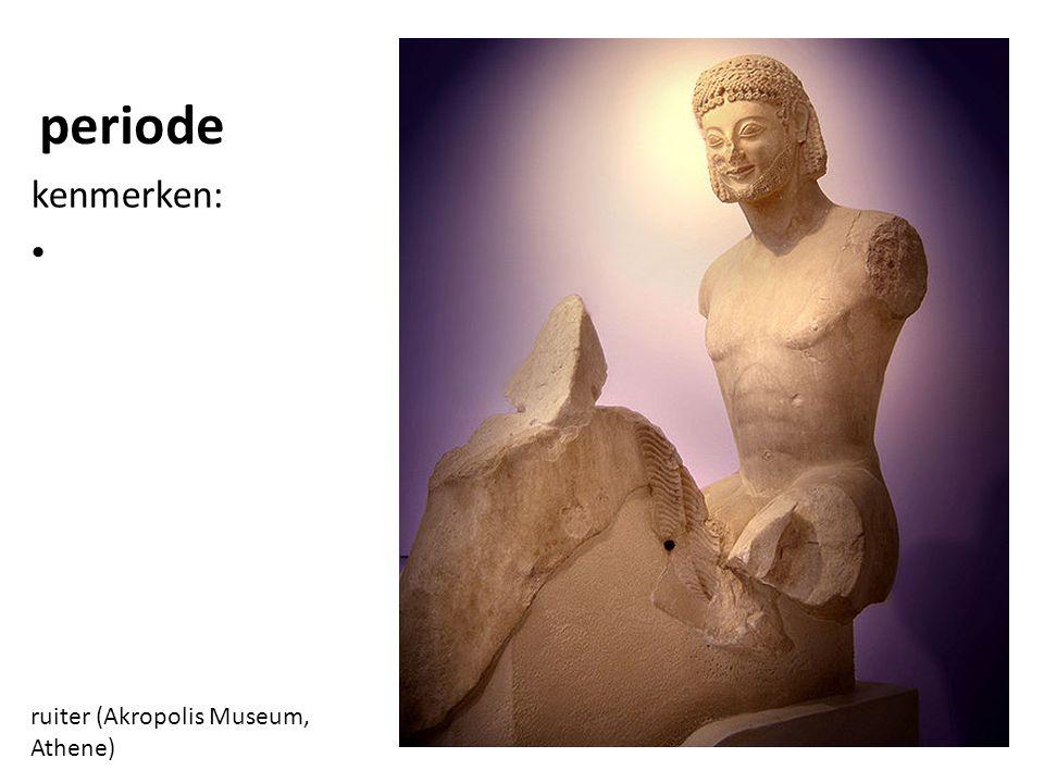 periode kenmerken: ruiter (Akropolis Museum, Athene)