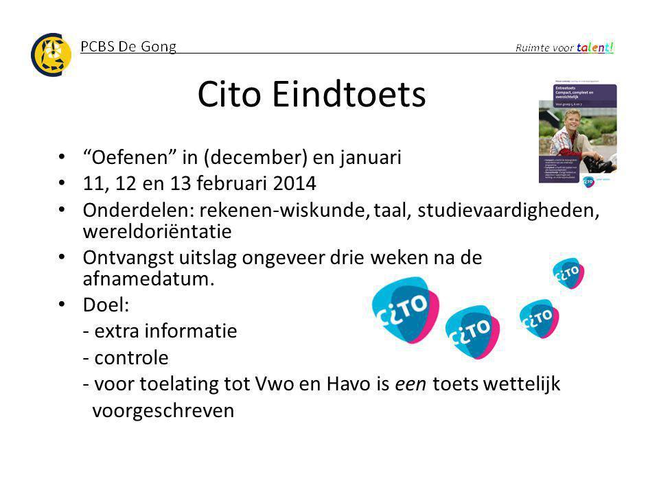 """Cito Eindtoets """"Oefenen"""" in (december) en januari 11, 12 en 13 februari 2014 Onderdelen: rekenen-wiskunde, taal, studievaardigheden, wereldoriëntatie"""