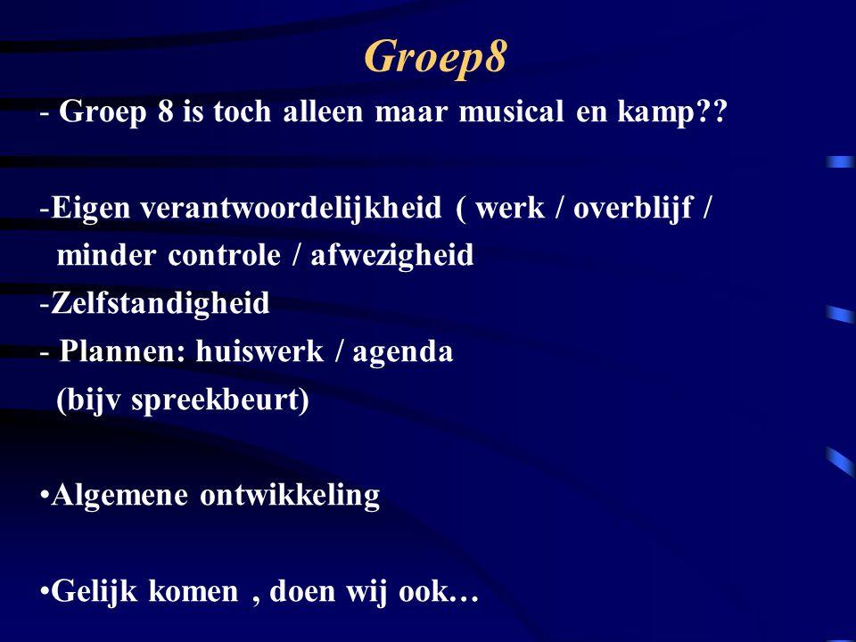 Groep8 - Groep 8 is toch alleen maar musical en kamp?.