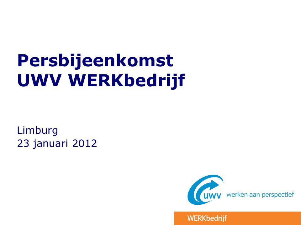 Persbijeenkomst UWV WERKbedrijf Limburg 23 januari 2012