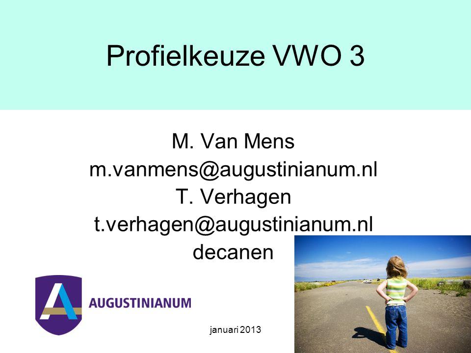 januari 2013 Profielkeuze VWO 3 M. Van Mens m.vanmens@augustinianum.nl T.