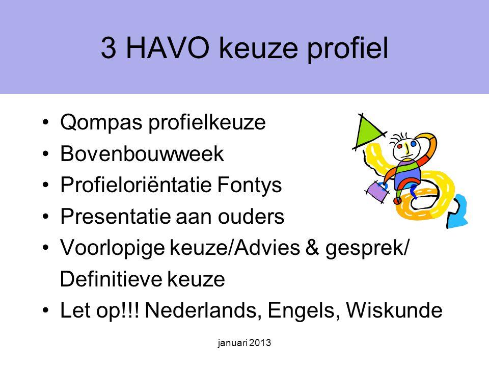 januari 2013 Het opzoeken en verwerken van informatie (HAVO 4) 1e fase: de beginstap (oriënteren) Qompas studiekeuze thuis/mediatheek Informatieavonden (2) bezoeken Stedelijk college en Fontys -v-