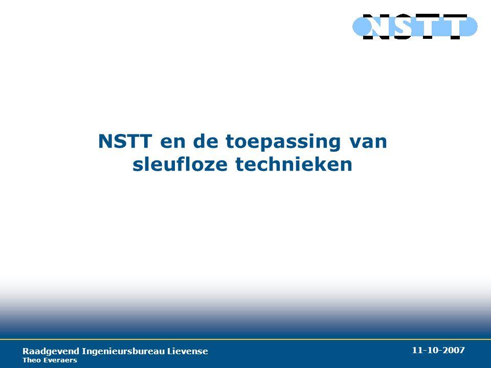 Raadgevend Ingenieursbureau Lievense Theo Everaers 11-10-2007 NSTT en de toepassing van sleufloze technieken