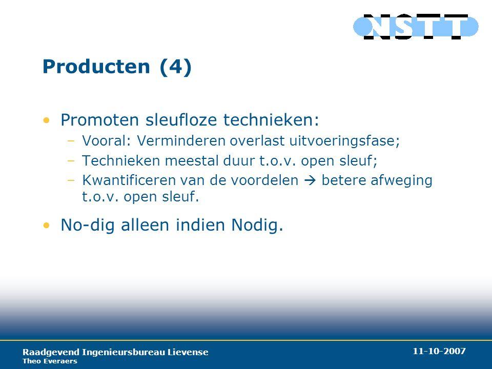 Raadgevend Ingenieursbureau Lievense Theo Everaers 11-10-2007 Verbreding productenaanbod (1) Ontwikkeling nieuwe toepassingen: Vanuit het deelaspect techniek naar een breder palet; Samenwerking met andere belangenverenigingen.