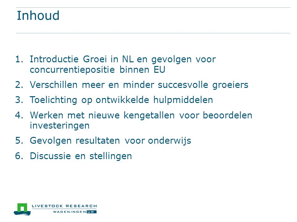 Inhoud 1.Introductie Groei in NL en gevolgen voor concurrentiepositie binnen EU 2.Verschillen meer en minder succesvolle groeiers 3.Toelichting op ontwikkelde hulpmiddelen 4.Werken met nieuwe kengetallen voor beoordelen investeringen 5.Gevolgen resultaten voor onderwijs 6.Discussie en stellingen