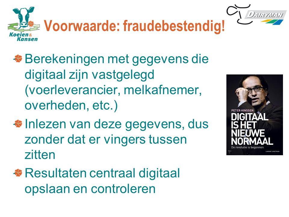 Voorwaarde: fraudebestendig! Berekeningen met gegevens die digitaal zijn vastgelegd (voerleverancier, melkafnemer, overheden, etc.) Inlezen van deze g