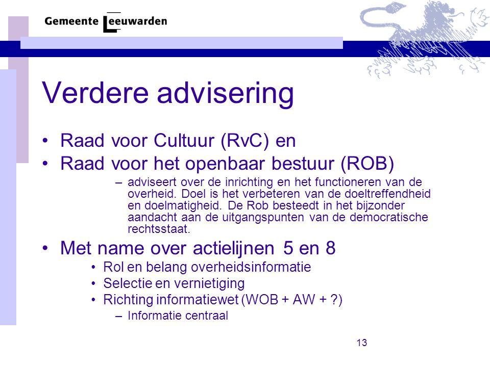 13 Verdere advisering Raad voor Cultuur (RvC) en Raad voor het openbaar bestuur (ROB) –adviseert over de inrichting en het functioneren van de overheid.