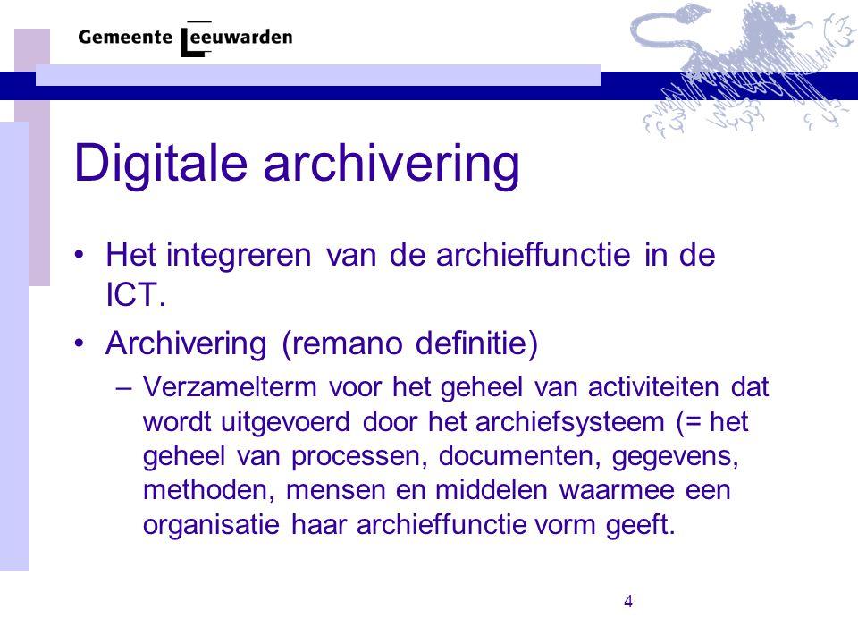 4 Digitale archivering Het integreren van de archieffunctie in de ICT.