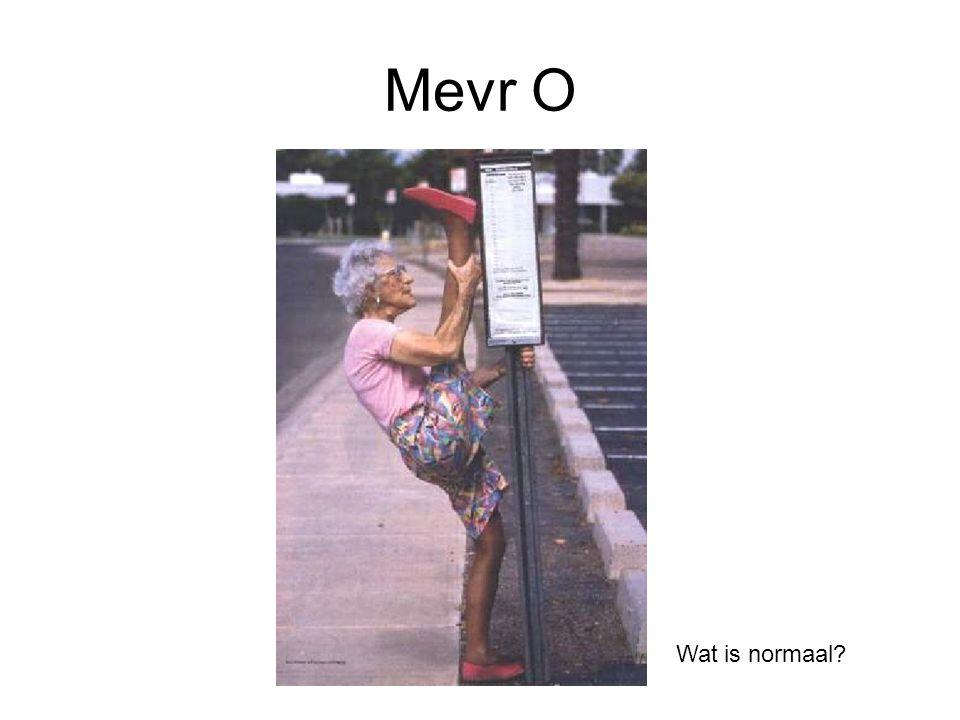 Mevr O Wat is normaal?