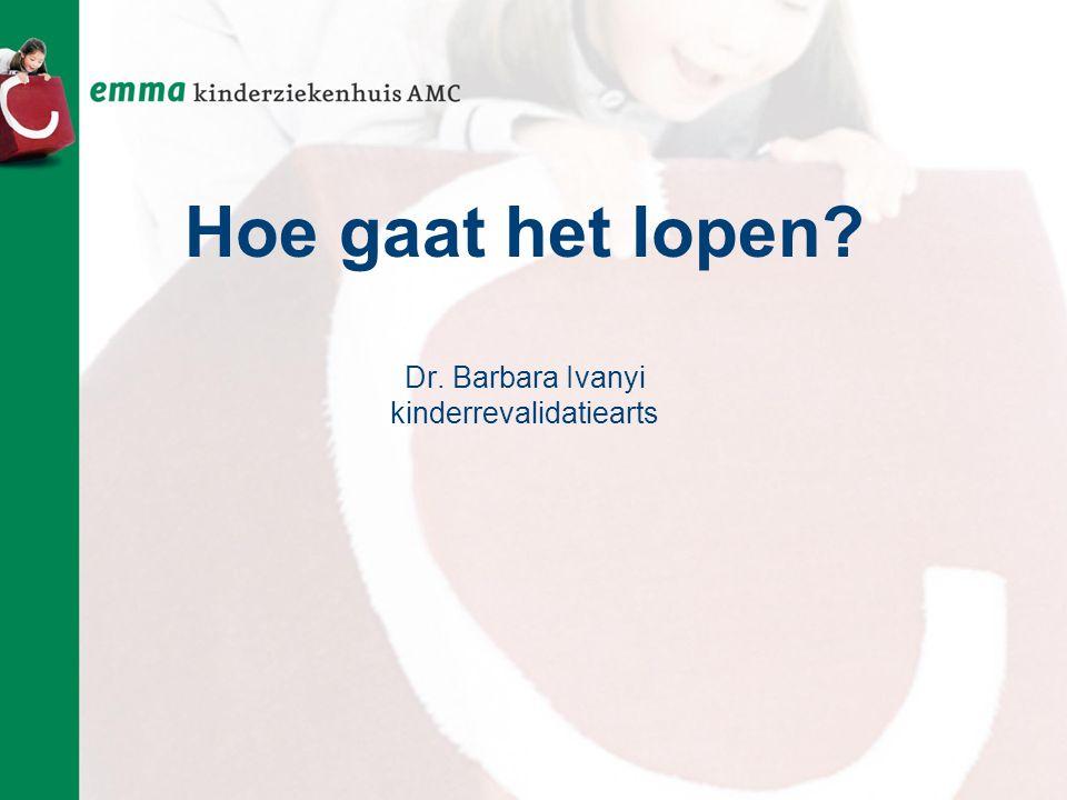 Hoe gaat het lopen? Dr. Barbara Ivanyi kinderrevalidatiearts