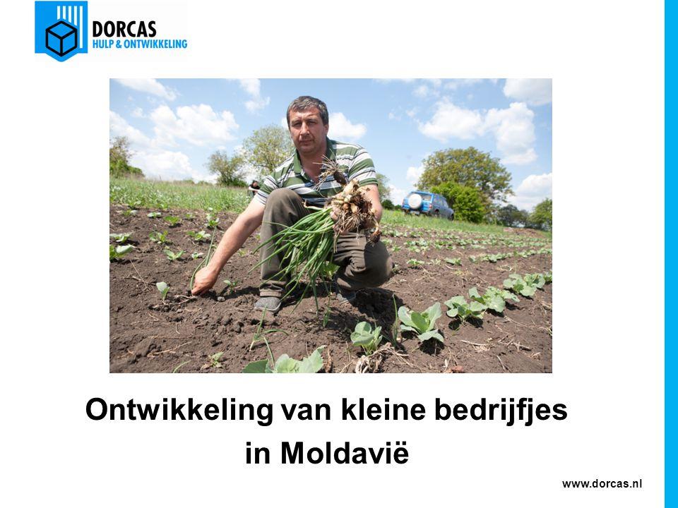 www.dorcas.nl Ontwikkeling van kleine bedrijfjes in Moldavië