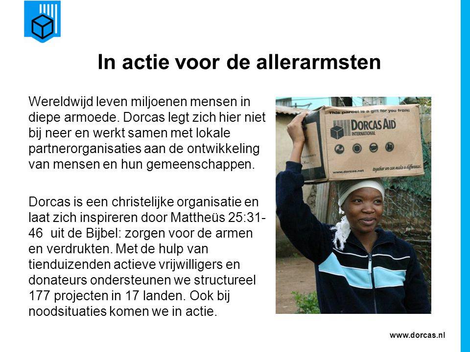 www.dorcas.nl Wereldwijd leven miljoenen mensen in diepe armoede. Dorcas legt zich hier niet bij neer en werkt samen met lokale partnerorganisaties aa