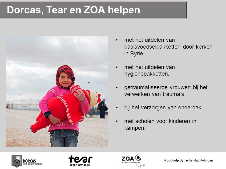 Dorcas, Tear en ZOA helpen met het uitdelen van basisvoedselpakketten door kerken in Syrië. met het uitdelen van hygiënepakketten. getraumatiseerde vr