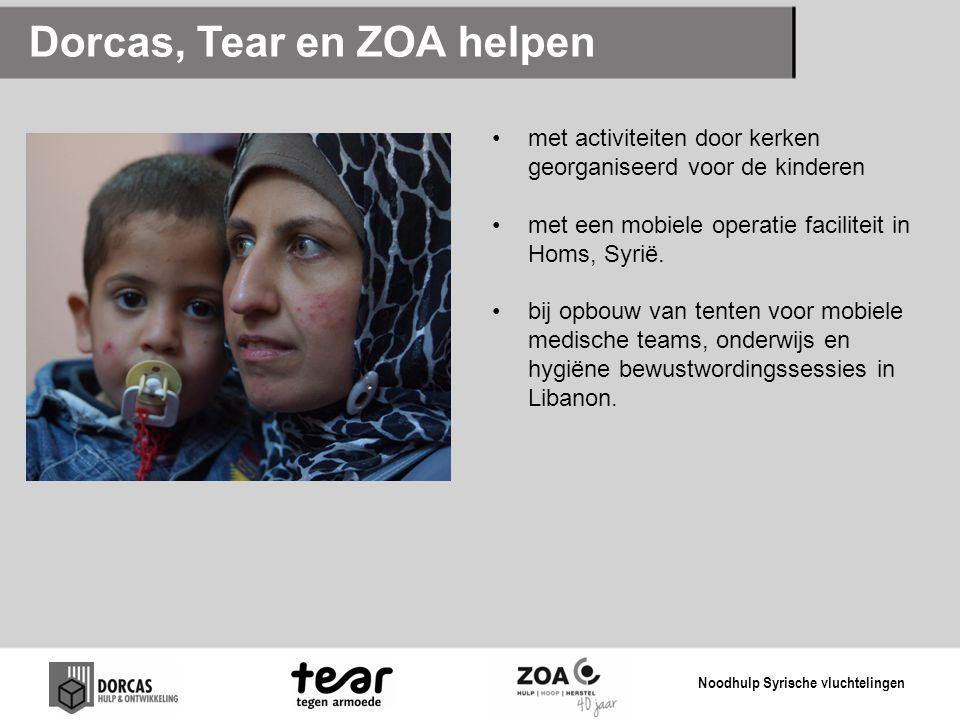 Dorcas, Tear en ZOA helpen met activiteiten door kerken georganiseerd voor de kinderen met een mobiele operatie faciliteit in Homs, Syrië. bij opbouw