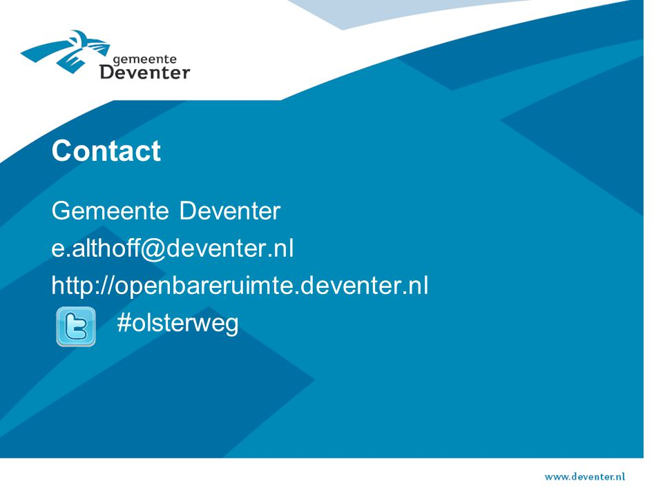 Contact Gemeente Deventer e.althoff@deventer.nl http://openbareruimte.deventer.nl #olsterweg