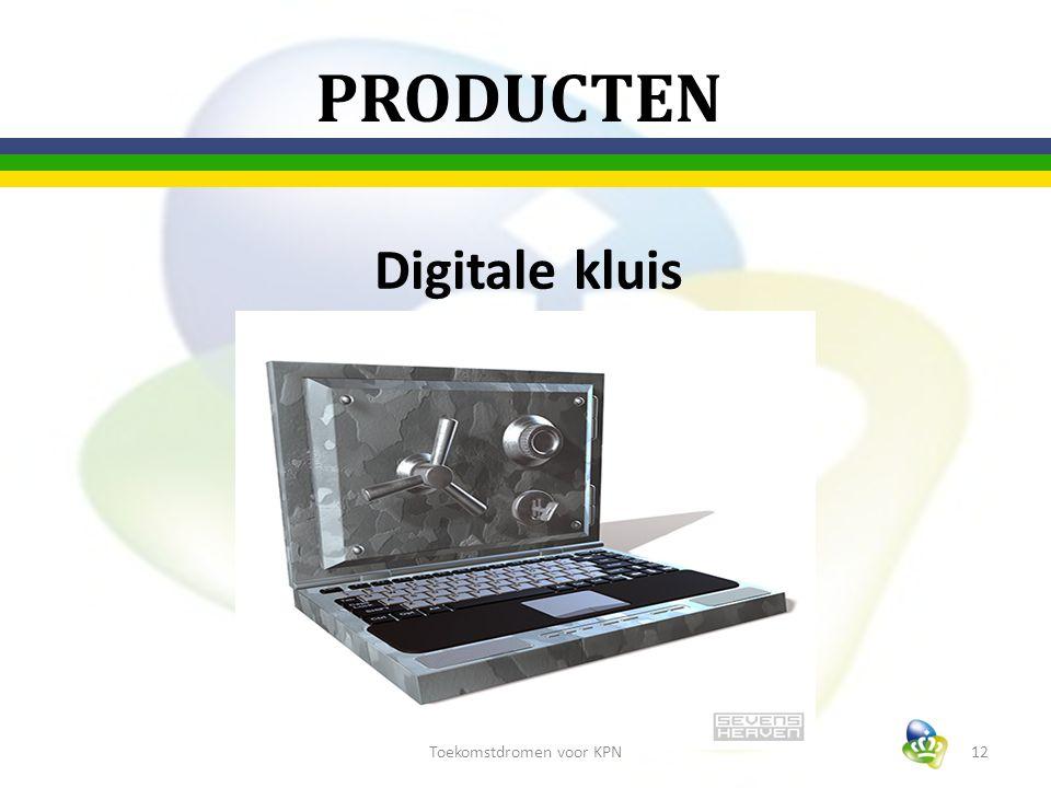 PRODUCTEN Digitale kluis 12Toekomstdromen voor KPN