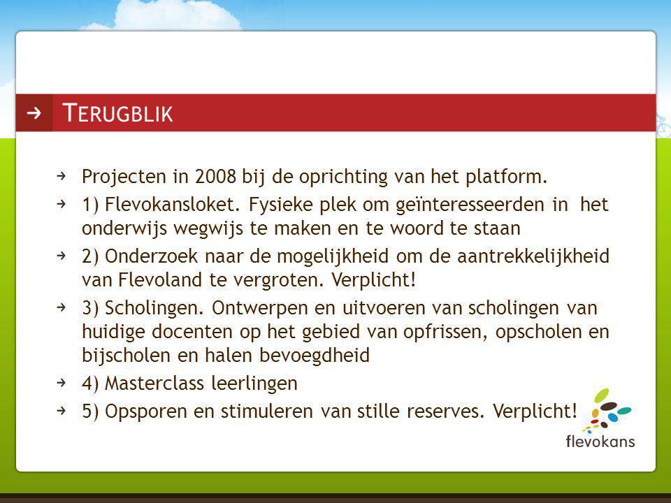 Projecten in 2008 bij de oprichting van het platform. 1) Flevokansloket. Fysieke plek om geïnteresseerden in het onderwijs wegwijs te maken en te woor