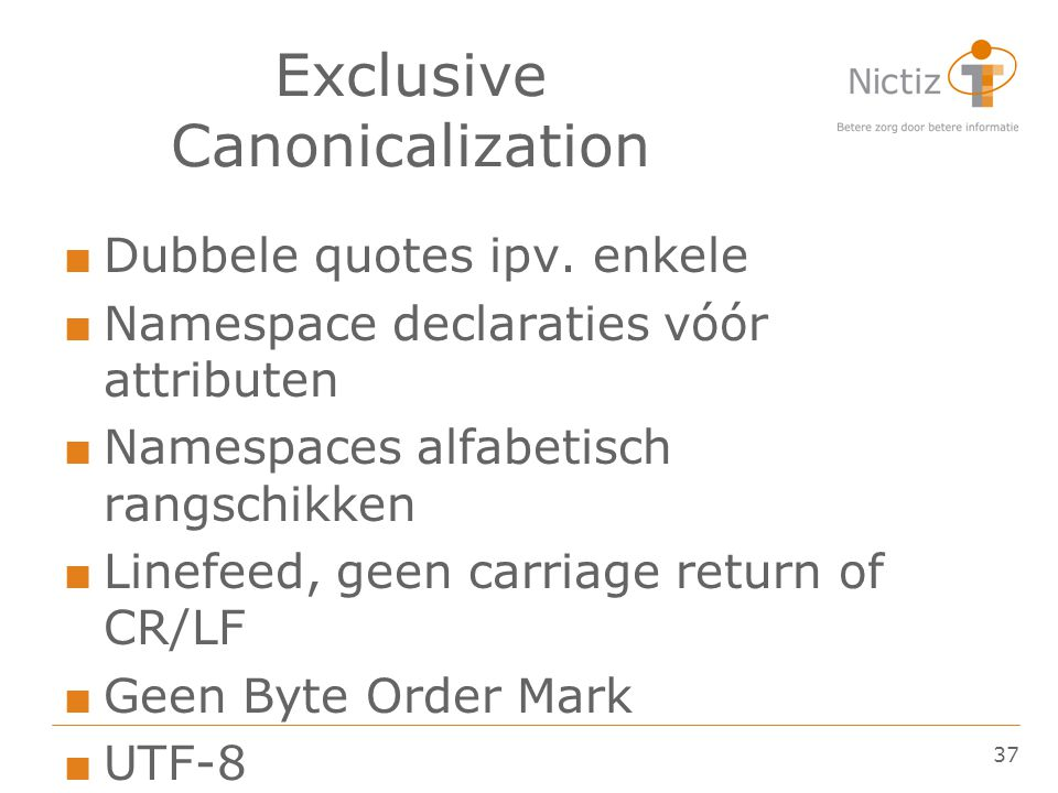 37 Exclusive Canonicalization ■ Dubbele quotes ipv.